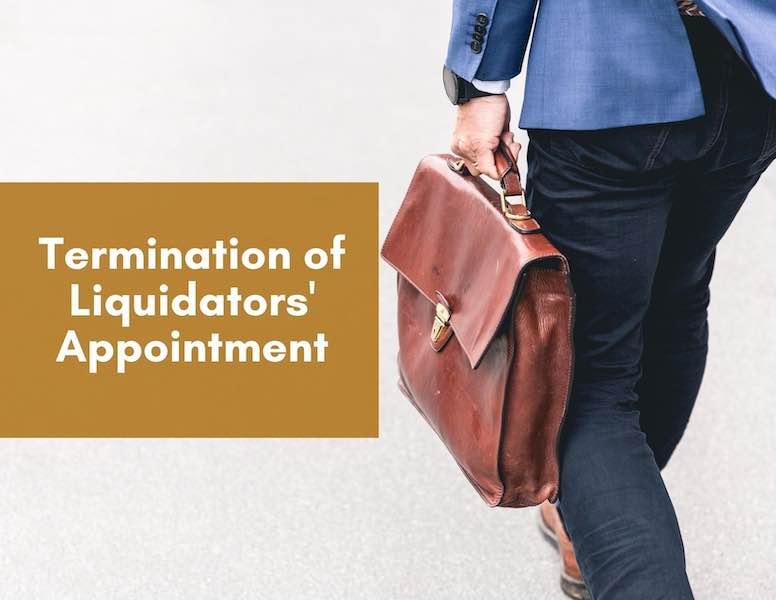 Termination of Liquidators' Appointment